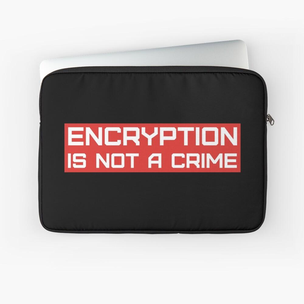 Verschlüsselung ist kein Verbrechen. Laptoptasche