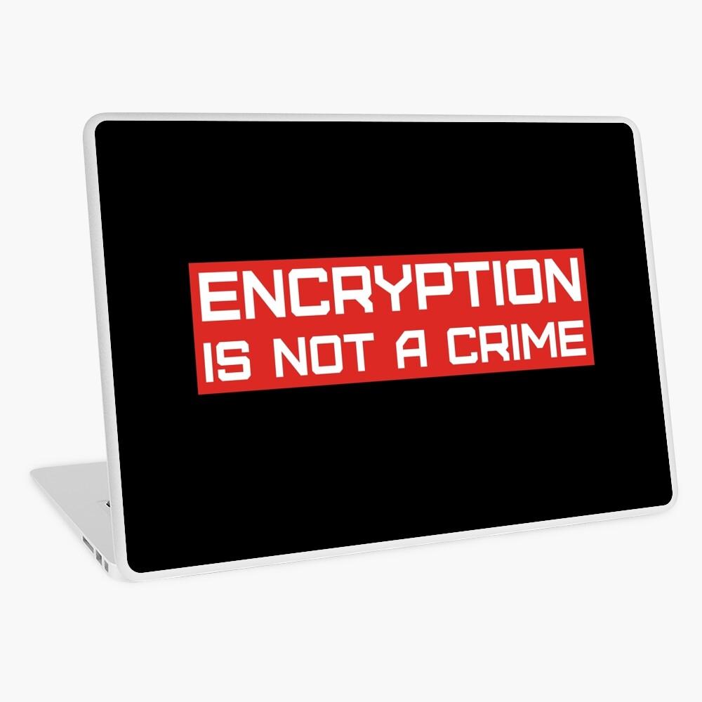 Verschlüsselung ist kein Verbrechen. Laptop Folie