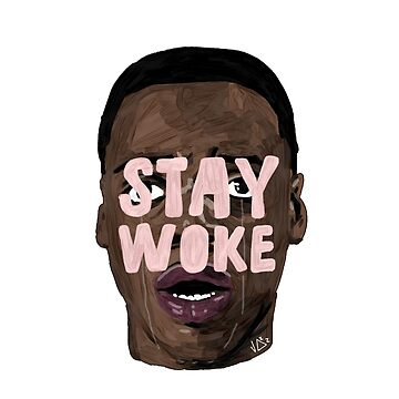 STAY WOKE by jazzwilliams