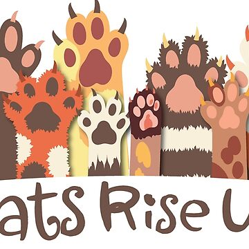 Cats Rise Up by MichaelGoins