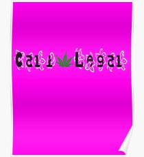 Cali-Legal Floral #1 Poster