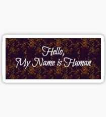 My Name is Human Sticker