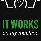 Shrug it works on my machine - Programmer Excuse Design - White/Green Text by ramiro