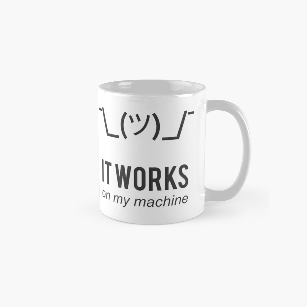 Shrug it works on my machine - Programmer Excuse Design - Grey Text Mugs