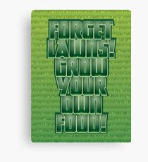 Forget Lawns Canvas Print