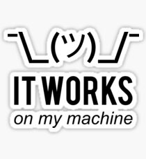 It works on my machine - Programmer Excuse - Black Text Design Sticker