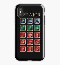 Such dir einen Job iPhone-Hülle & Cover