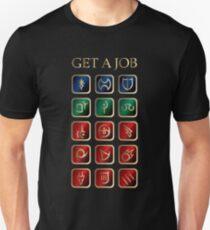 Get  a Job Unisex T-Shirt