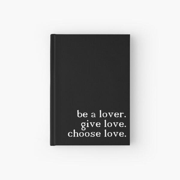 se un amante dar amor. Escoge el amor. - H.S. Cuaderno de tapa dura