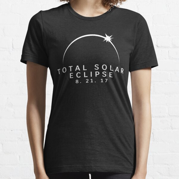 Total Eclipse 8-21-17 - Solar Event Astronomy Design Essential T-Shirt