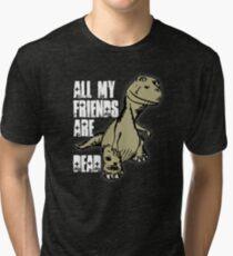 All My Friends are Dead - Dinosaur Tri-blend T-Shirt