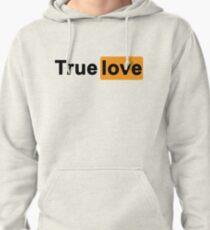 True love Pullover Hoodie
