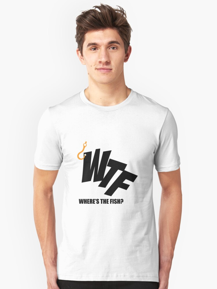 7b506a61 WTF Where's The Fish - Funny Fishing Gift with Hook Slim Fit T-Shirt