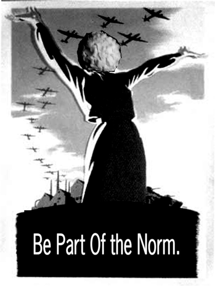 Be Part of the Norm. by Joanna Prather