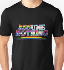 Assume Nothing - Queer Pride Unisex T-Shirt