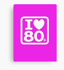 I Love The Eighties - I Heart 80s Party - T-Shirt Canvas Print