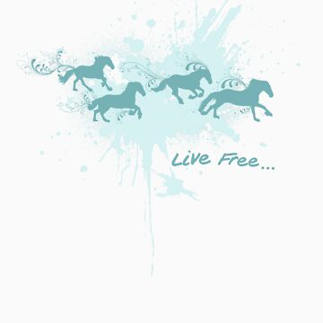 Live Free... by DesignbySolo