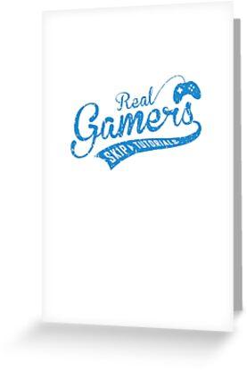 Real Gamers Skip Tutorial by dreamhustle
