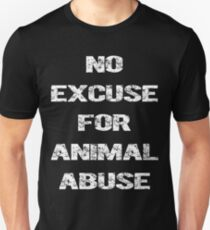 No Excuse for Animal Abuse T-Shirt