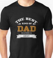 The Best Kind Of Dad - Raises A Army Unisex T-Shirt