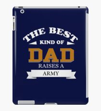 The Best Kind Of Dad - Raises A Army iPad Case/Skin