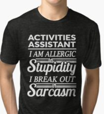 ACTIVITIES ASSISTANT Tri-blend T-Shirt