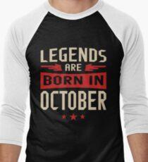 Legends Are Born in October Men's Baseball ¾ T-Shirt
