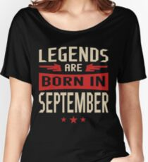 Legends Are Born in September Women's Relaxed Fit T-Shirt