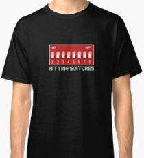 Hitting Switches - Dip Switches - Pixel Empire Classic T-Shirt