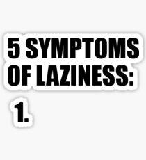 5 SYMPTOMS OF LAZINESS Sticker