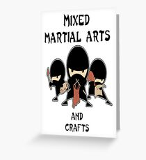 Mixed Martial Arts...and crafts Greeting Card