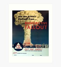 You can protect yourself from... Radioactive Fallout! Art Print