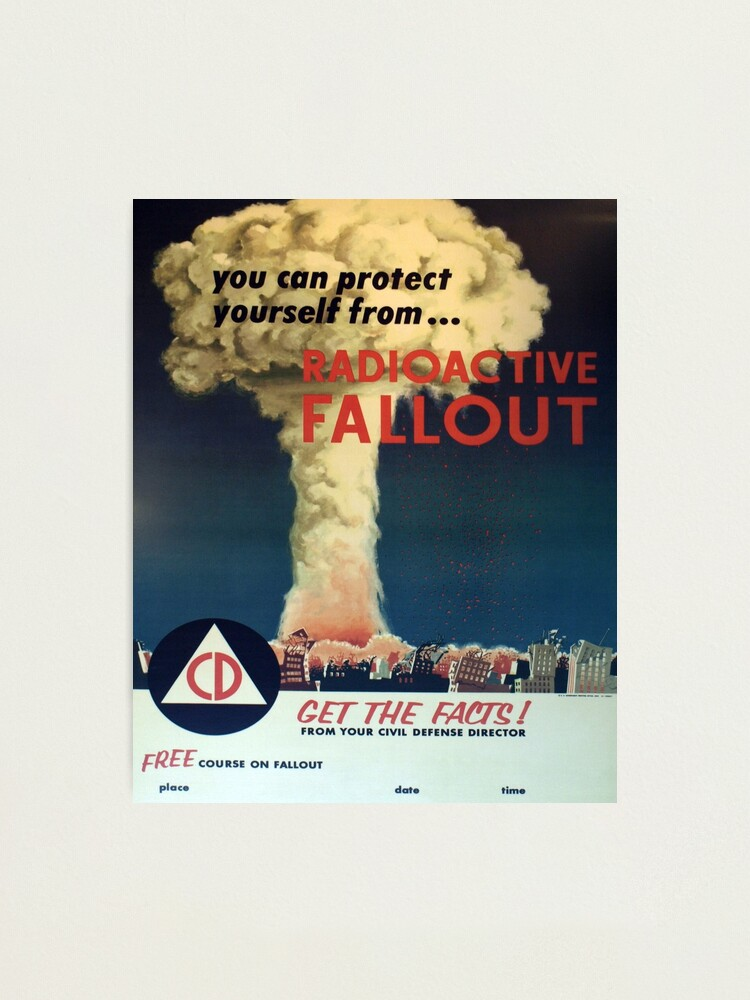 Alternate view of You can protect yourself from... Radioactive Fallout! Photographic Print