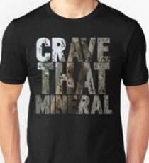 Do You Crave That Mineral? Unisex T-Shirt