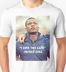 Patrice Evra - I Love This Game Unisex T-Shirt