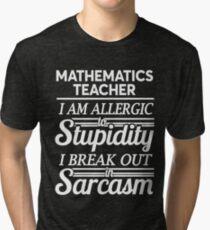 MATHEMATICS TEACHER Tri-blend T-Shirt