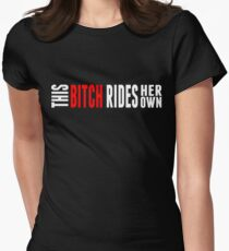 This Bitch Rides Womens Fitted T-Shirt