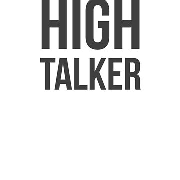 High Talker by QuotingCool