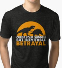 Curse Your Sudden But Inevitable Betrayal : Inspired By Firefly Tri-blend T-Shirt