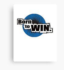 Born to Win Canvas Print