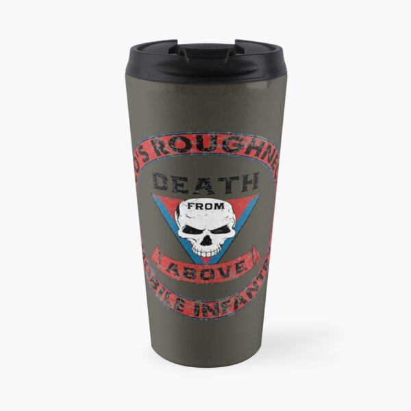 Death From Above - Rico's Roughnecks : Inspired by Starship Troopers Travel Mug