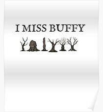 I MISS BUFFY Poster