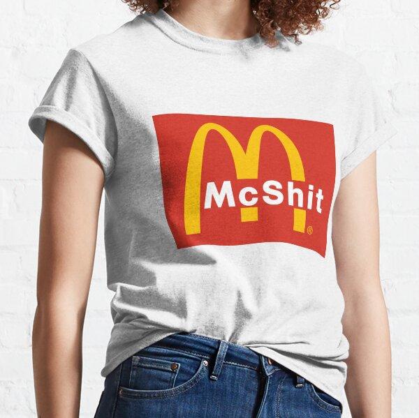 Fast food : McSh*t (Parody) Classic T-Shirt