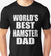 World's Best Hamster Dad Unisex T-Shirt