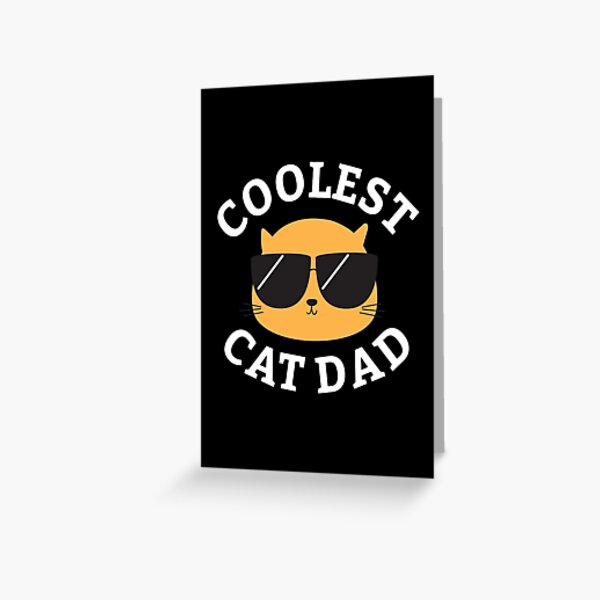 Coolest Cat Dad Greeting Card