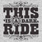 This is a dark ride by bunnyboiler