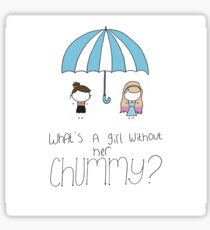 What's a Girl Without her Chummy? Sticker