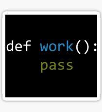 Programming - Python, Def work: pass. Sticker