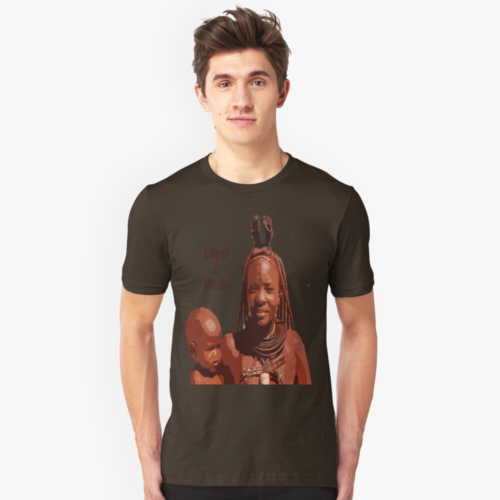 Life of a Himba Unisex T-Shirt Front
