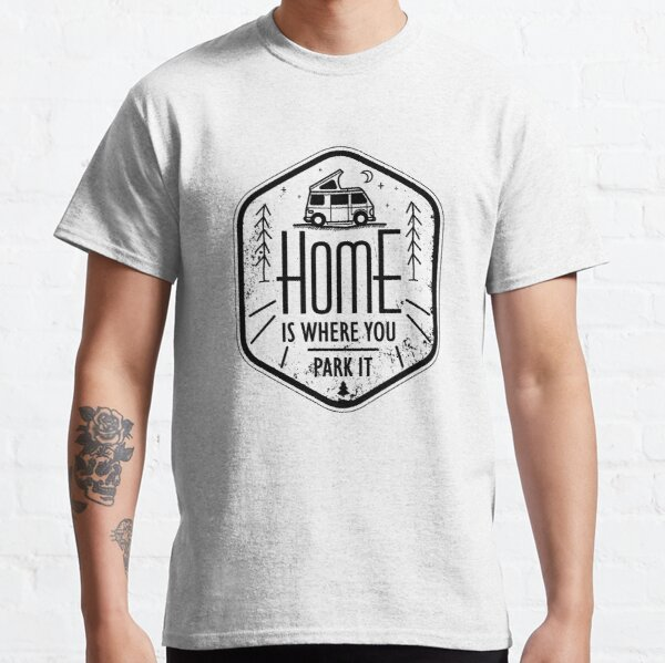 Home is where you park it vanlife camper art black on white Classic T-Shirt
